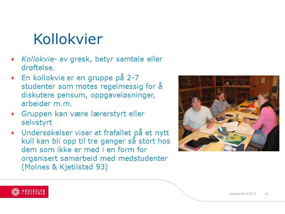 Kollokvier Kollokvie- av gresk, betyr samtale eller drøftelse.