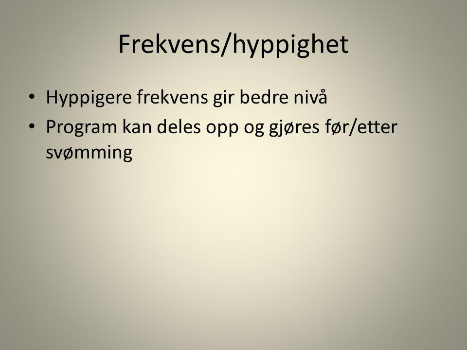 Frekvens/hyppighet Hyppigere frekvens gir bedre nivå