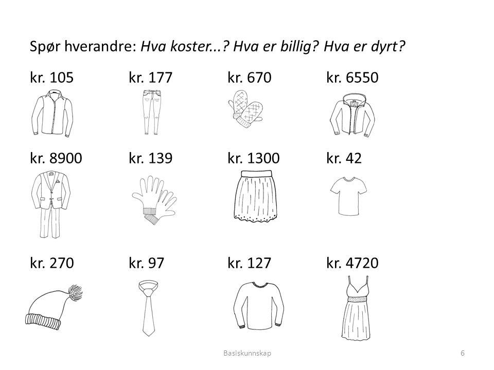 Spør hverandre: Hva koster... Hva er billig Hva er dyrt