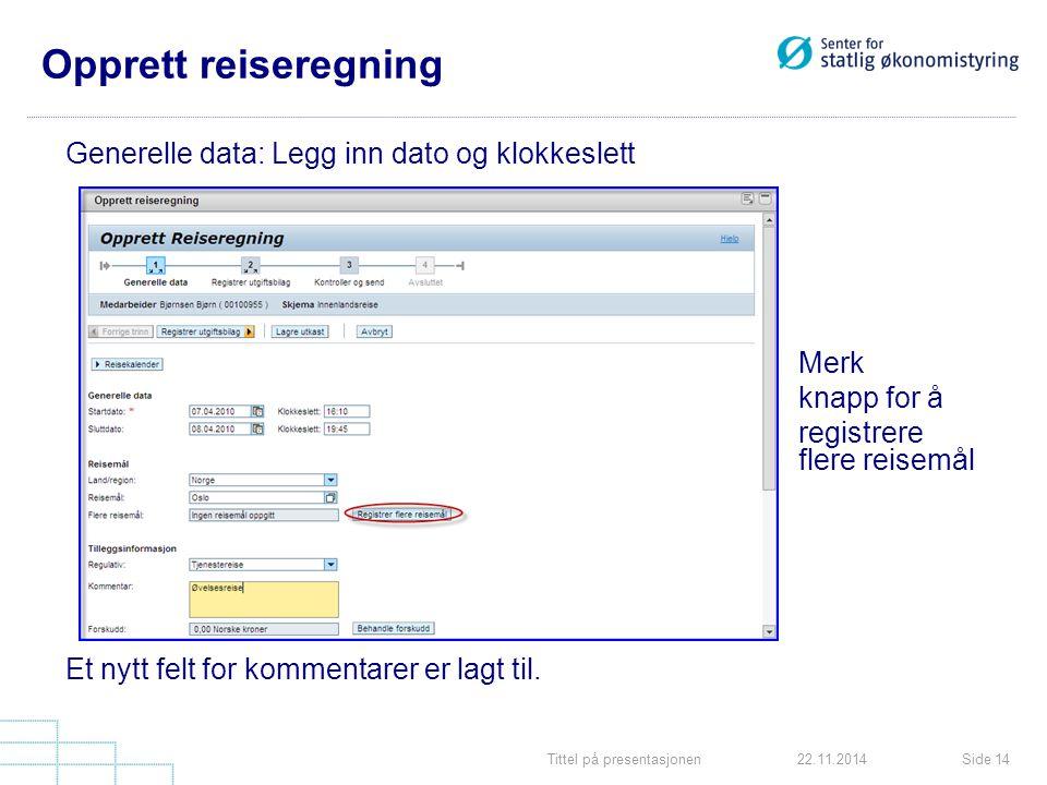Opprett reiseregning Generelle data: Legg inn dato og klokkeslett Merk