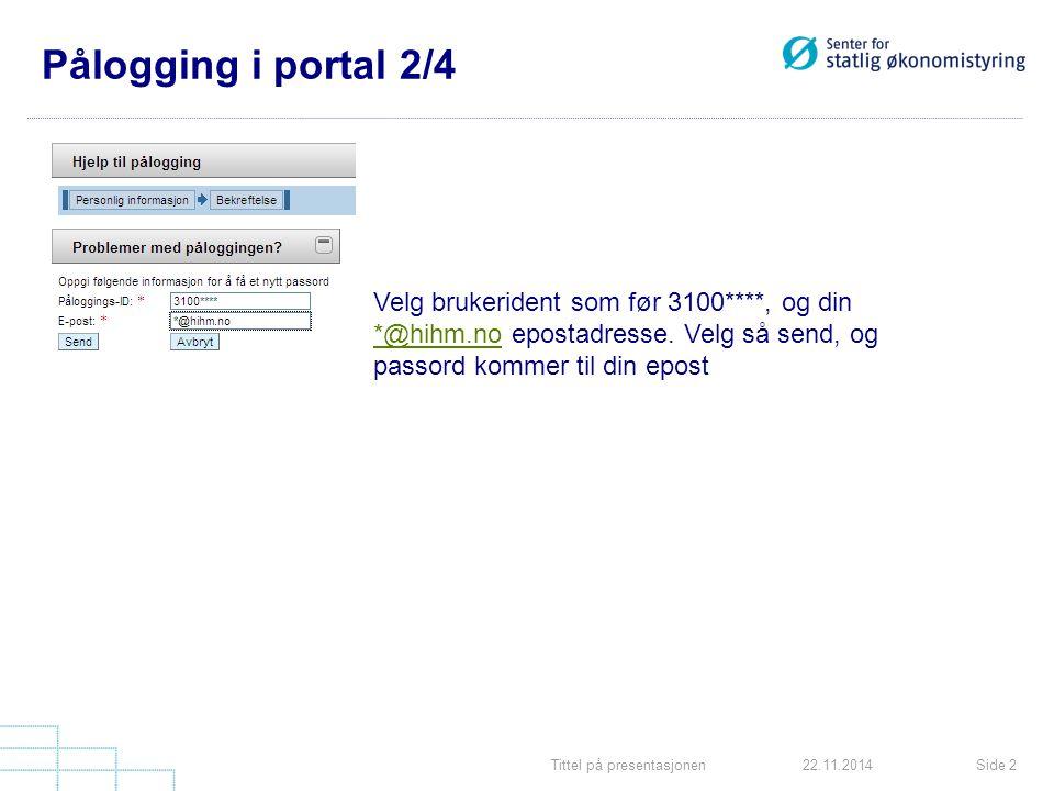 Pålogging i portal 2/4 Velg brukerident som før 3100****, og din *@hihm.no epostadresse. Velg så send, og passord kommer til din epost.