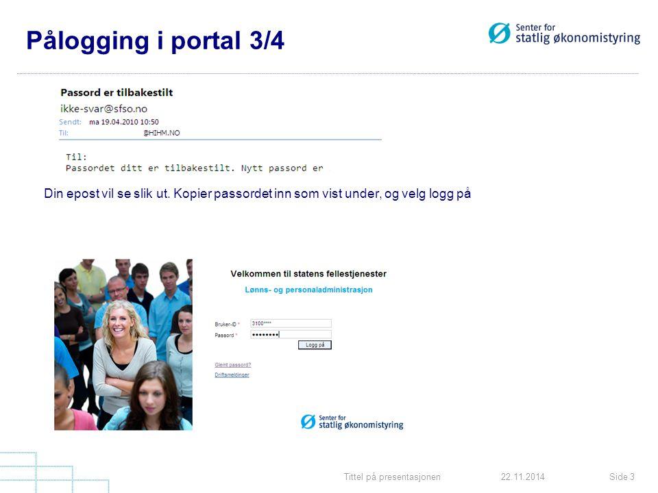 Pålogging i portal 3/4 Din epost vil se slik ut. Kopier passordet inn som vist under, og velg logg på.