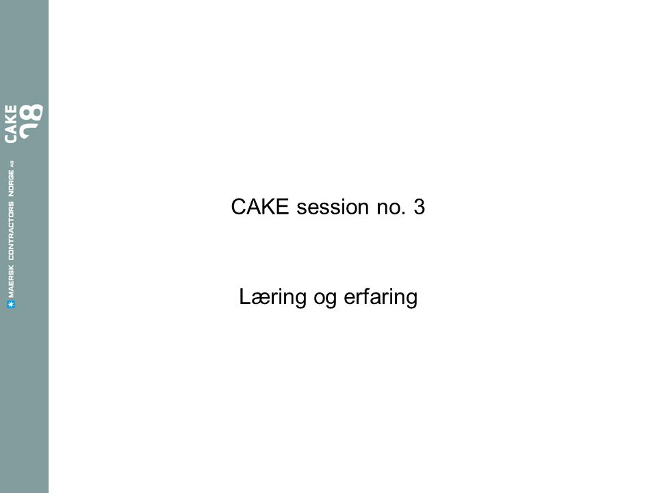 CAKE session no. 3 Læring og erfaring