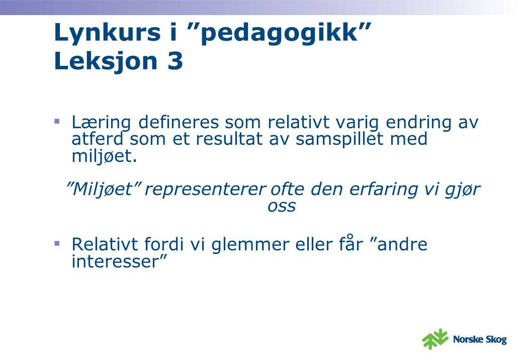 Lynkurs i pedagogikk Leksjon 3