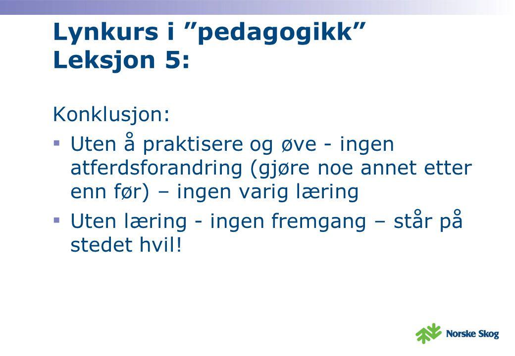 Lynkurs i pedagogikk Leksjon 5: