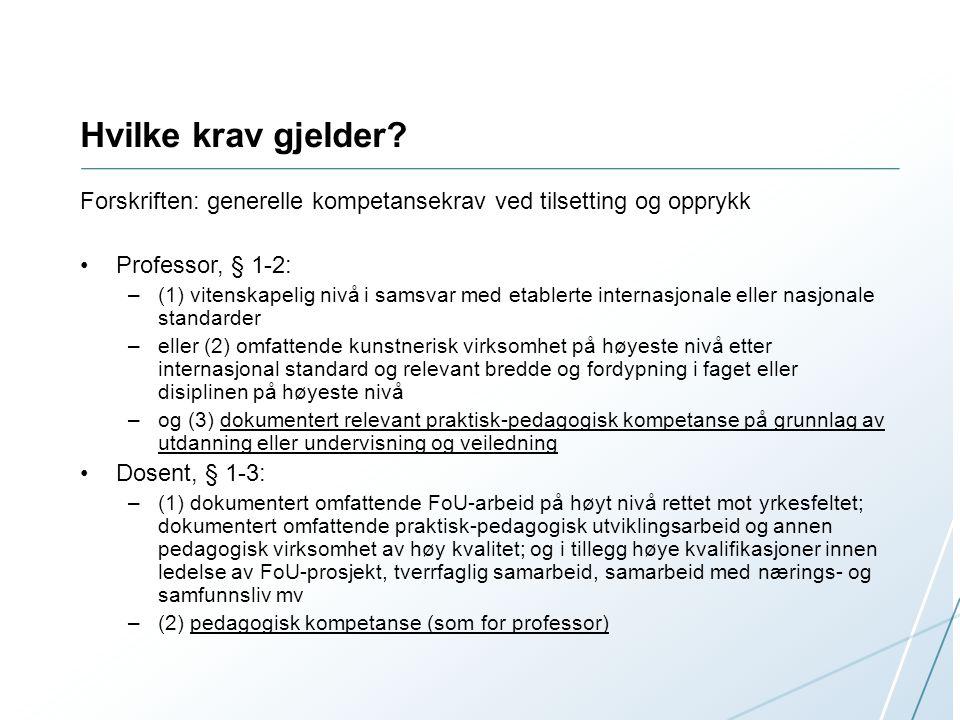 Hvilke krav gjelder Forskriften: generelle kompetansekrav ved tilsetting og opprykk. Professor, § 1-2: