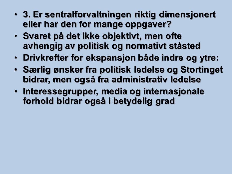 3. Er sentralforvaltningen riktig dimensjonert eller har den for mange oppgaver