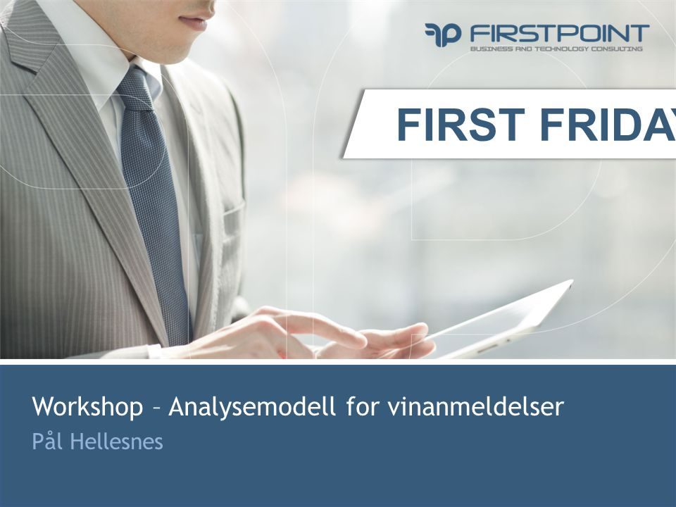 FIRST FRIDAY Workshop – Analysemodell for vinanmeldelser Pål Hellesnes