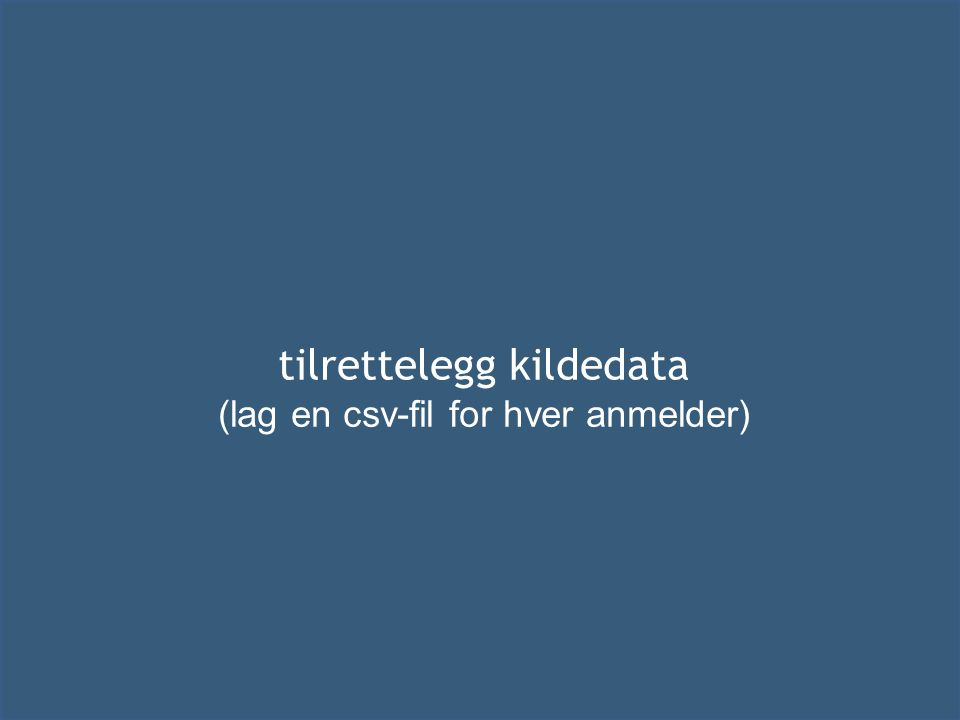 tilrettelegg kildedata