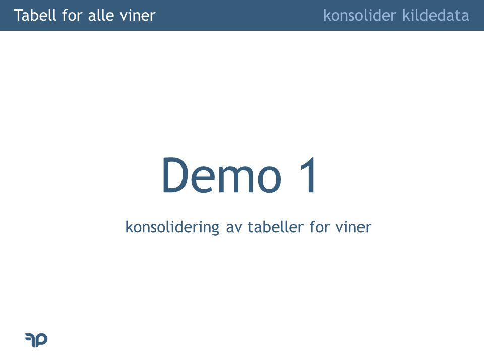 Demo 1 Tabell for alle viner konsolider kildedata