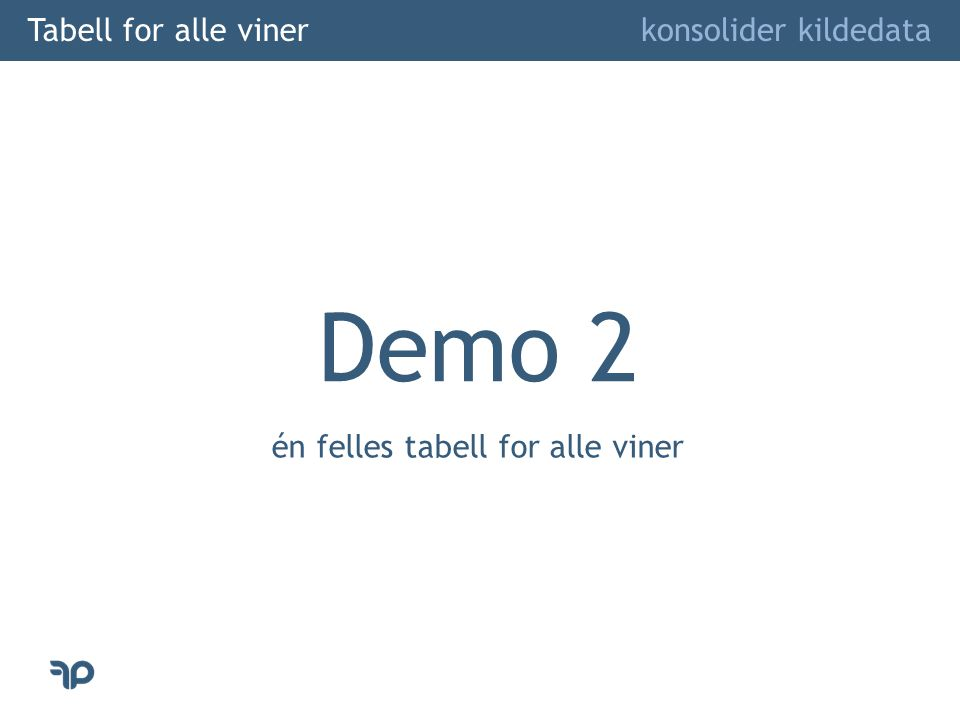 Demo 2 Tabell for alle viner konsolider kildedata