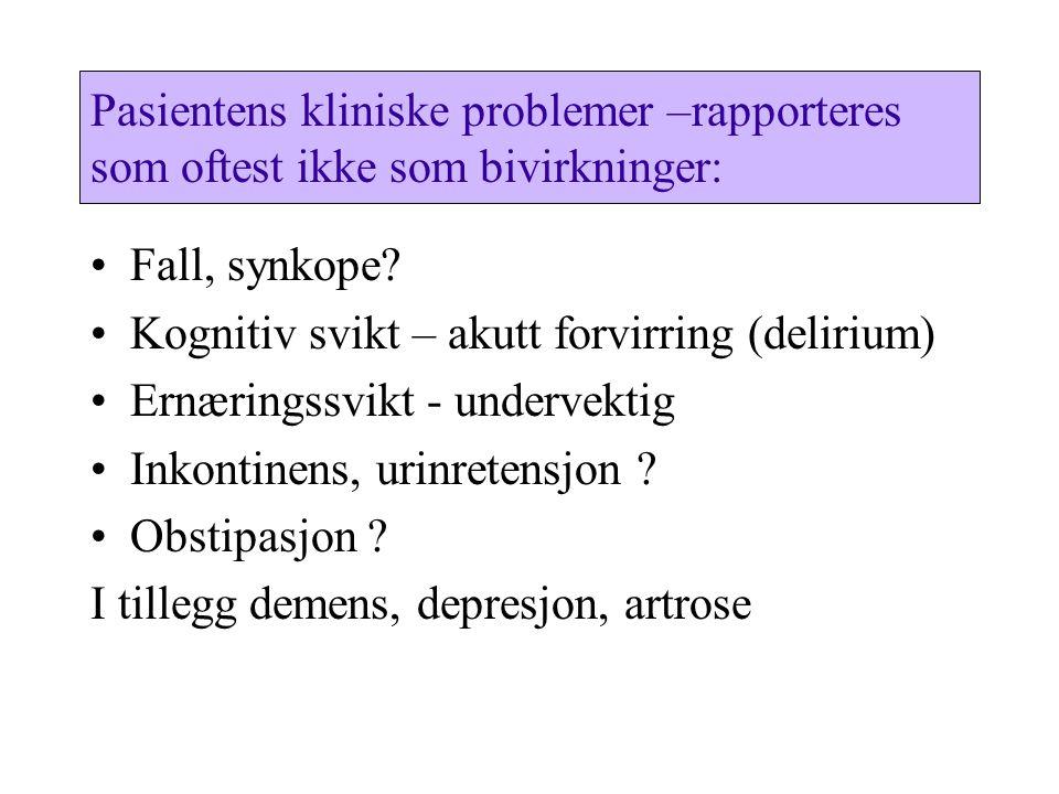 Pasientens kliniske problemer –rapporteres som oftest ikke som bivirkninger: