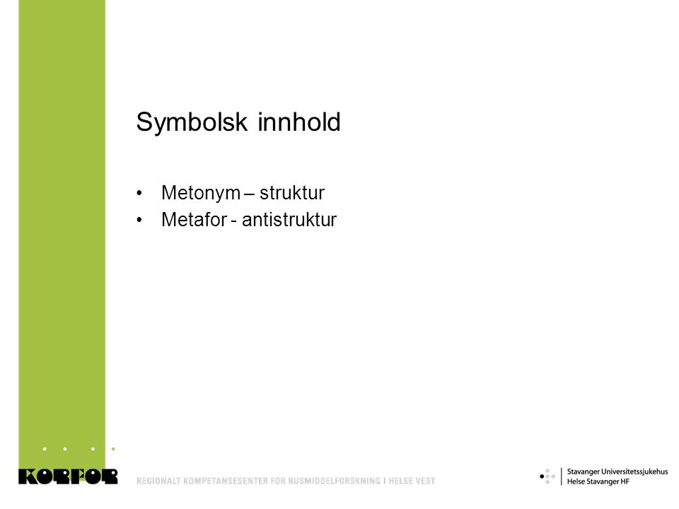 Symbolsk innhold Metonym – struktur Metafor - antistruktur