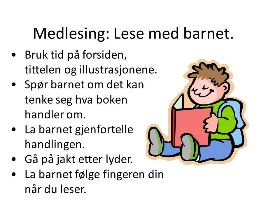 Medlesing: Lese med barnet.