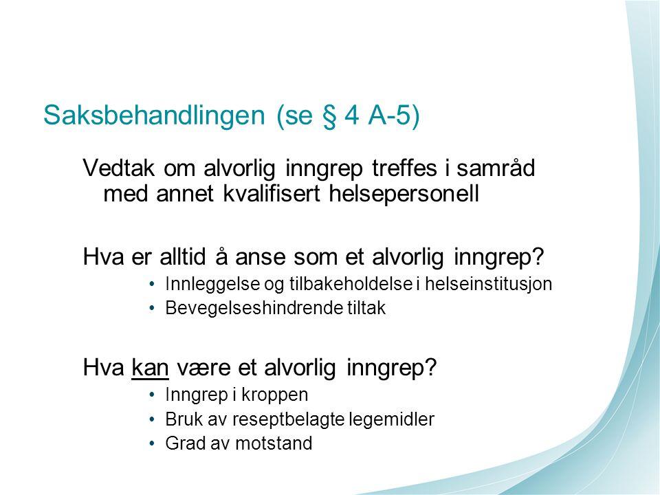 Saksbehandlingen (se § 4 A-5)