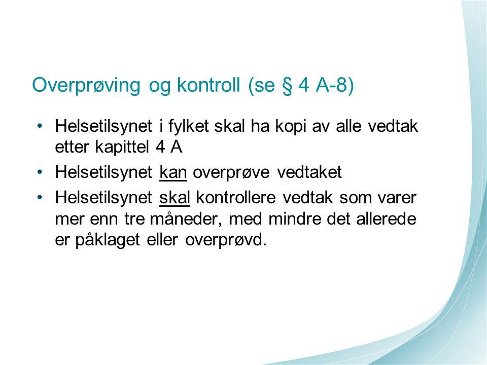 Overprøving og kontroll (se § 4 A-8)