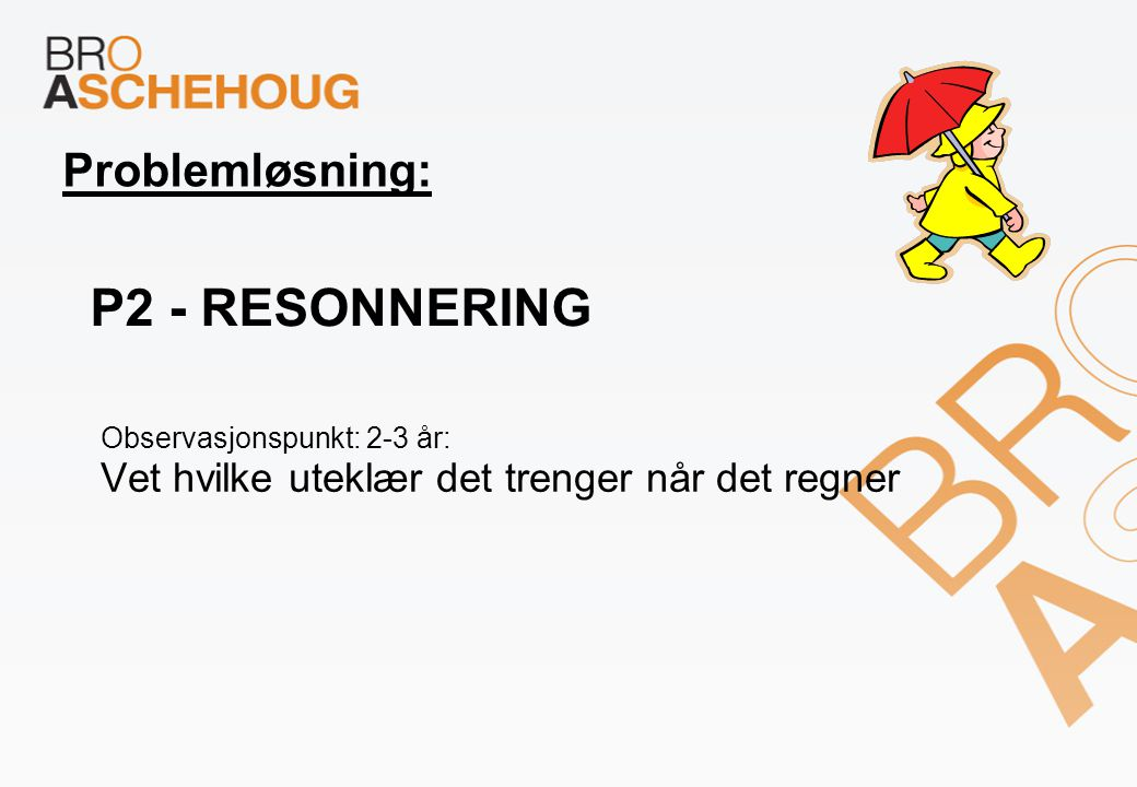 P2 - Resonnering Problemløsning: