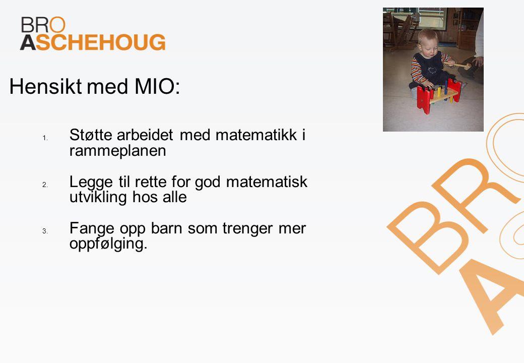 Hensikt med MIO: Støtte arbeidet med matematikk i rammeplanen
