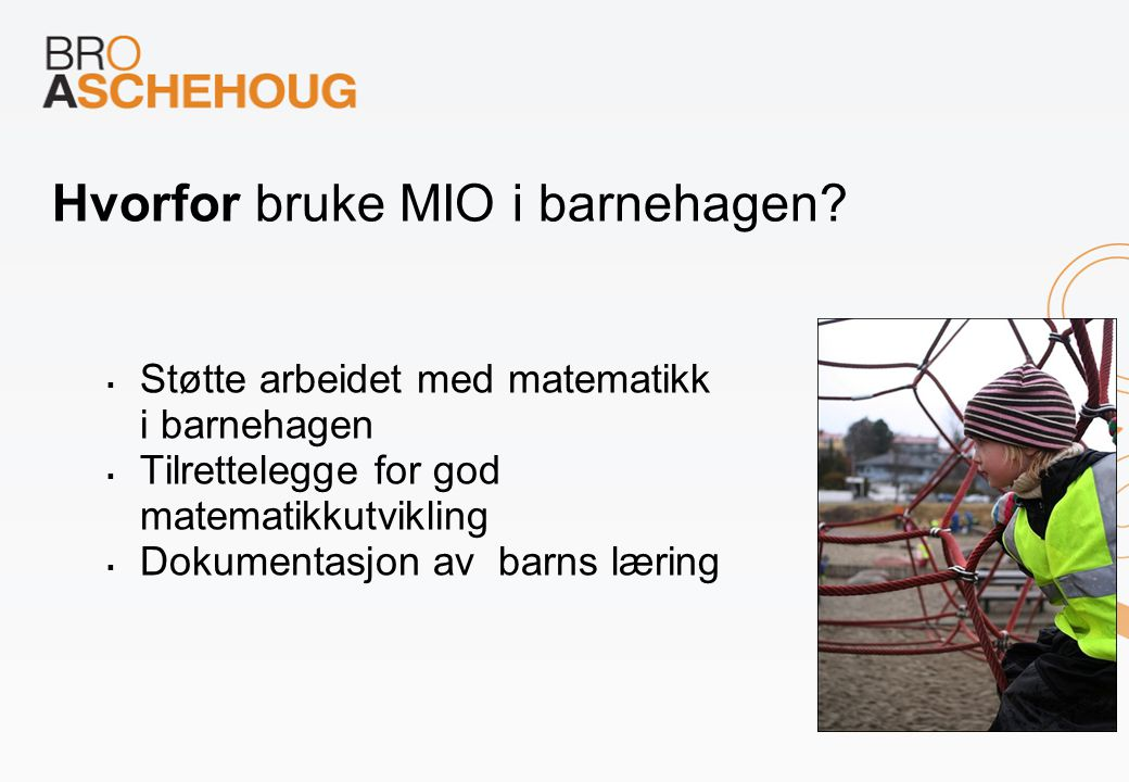 Hvorfor bruke MIO i barnehagen