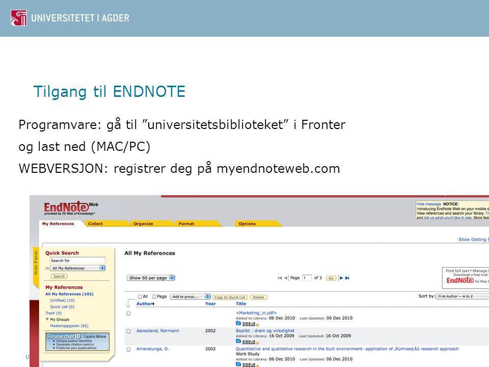 Tilgang til ENDNOTE Programvare: gå til universitetsbiblioteket i Fronter. og last ned (MAC/PC) WEBVERSJON: registrer deg på myendnoteweb.com.