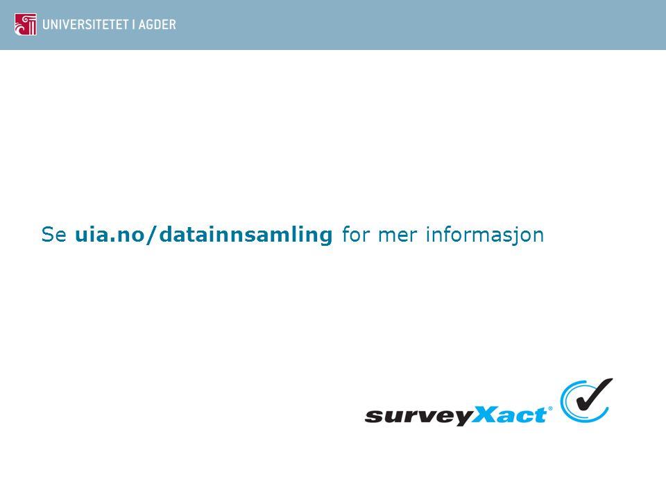 Se uia.no/datainnsamling for mer informasjon