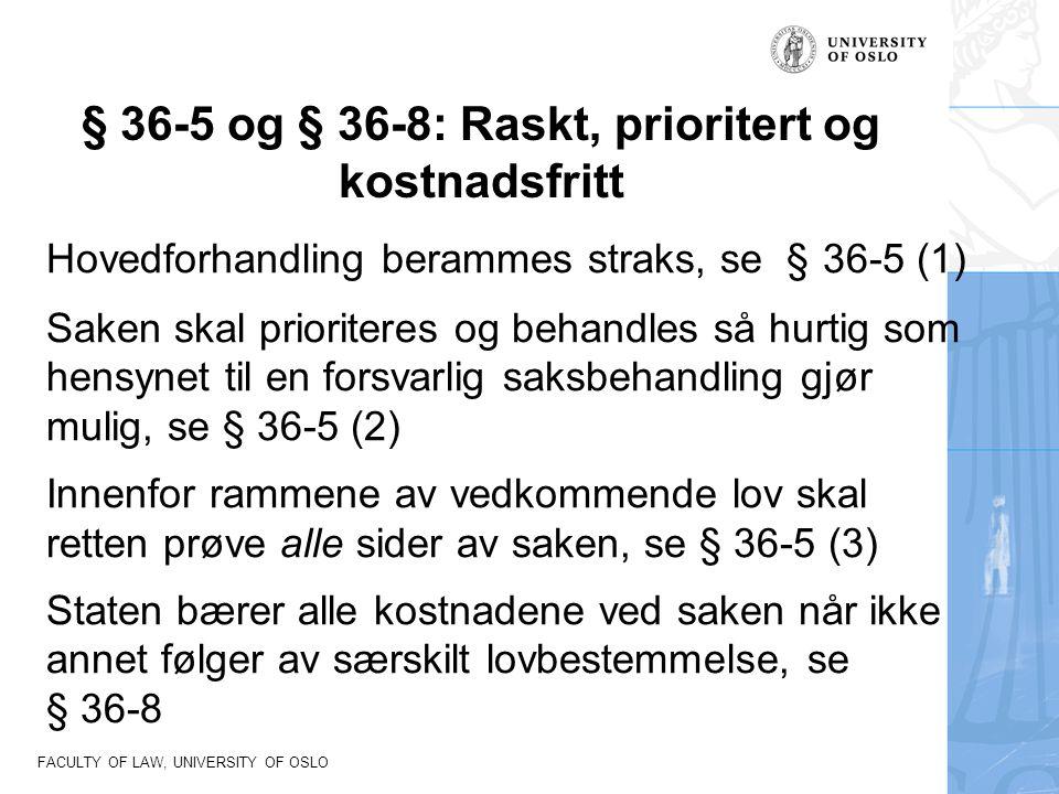 § 36-5 og § 36-8: Raskt, prioritert og kostnadsfritt