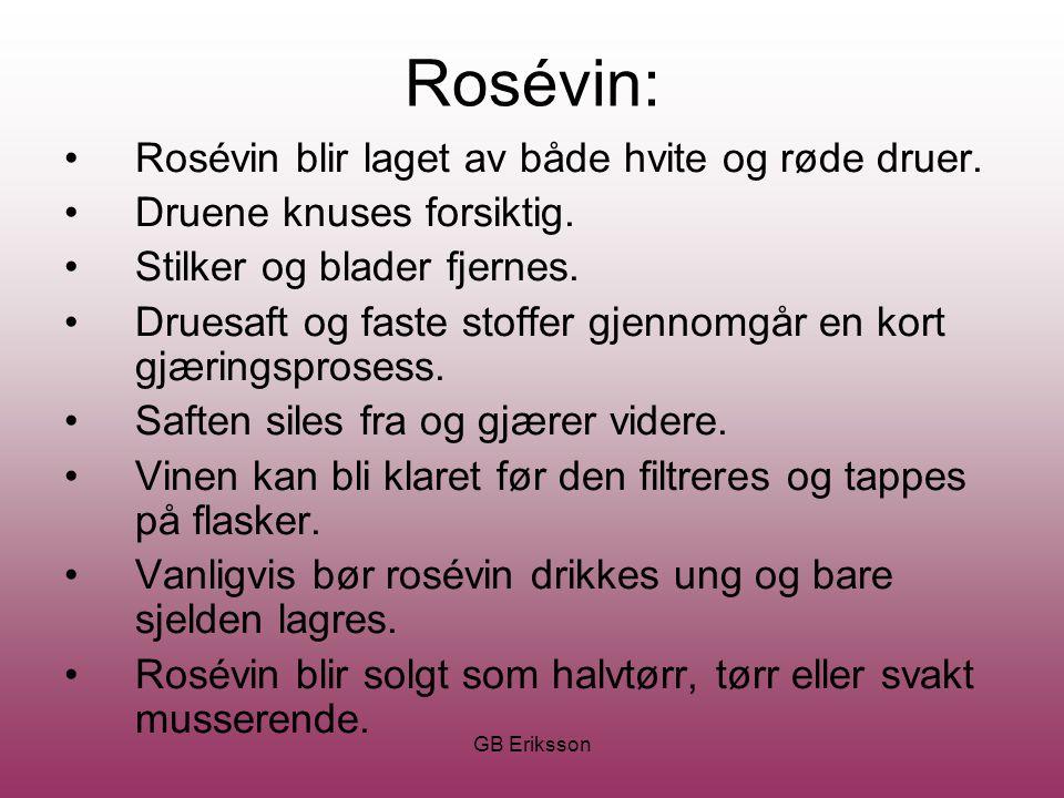 Rosévin: Rosévin blir laget av både hvite og røde druer.