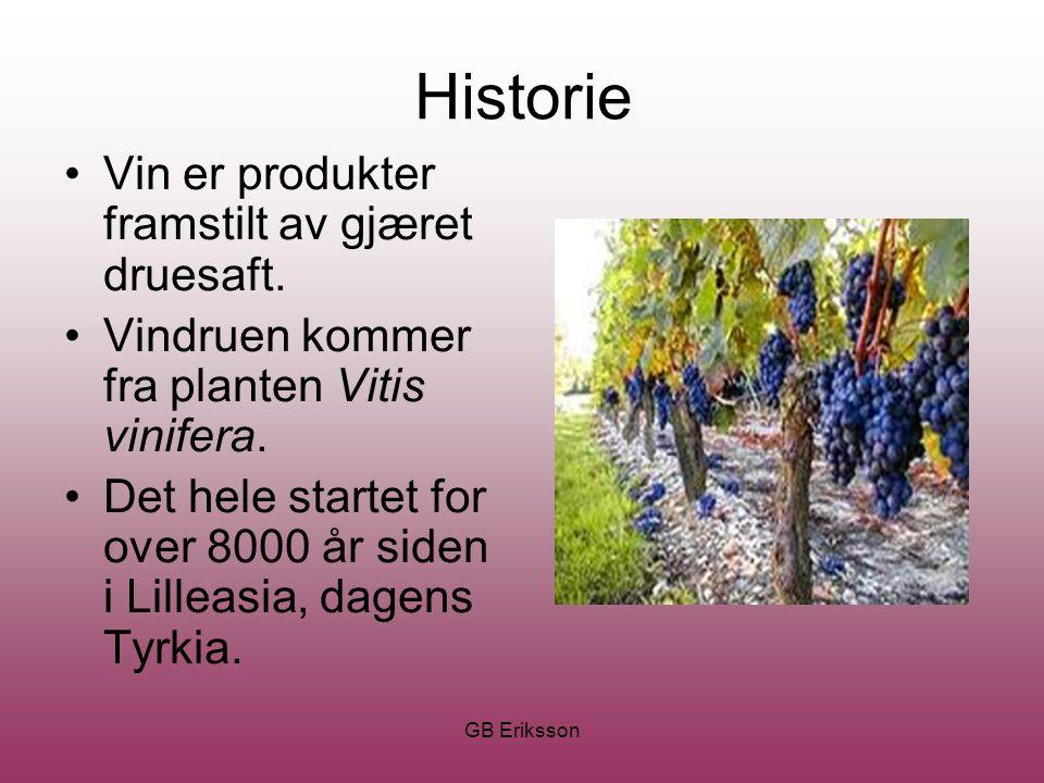 Historie Vin er produkter framstilt av gjæret druesaft.