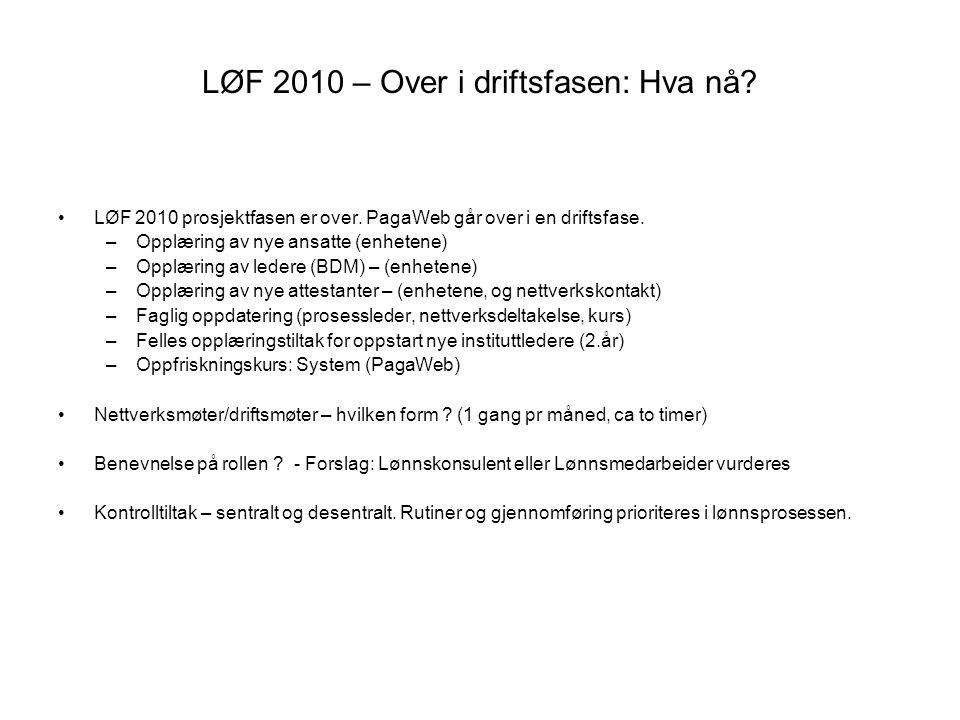 LØF 2010 – Over i driftsfasen: Hva nå