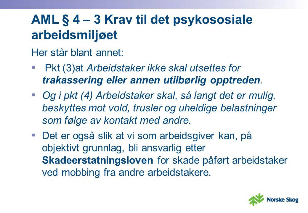 AML § 4 – 3 Krav til det psykososiale arbeidsmiljøet