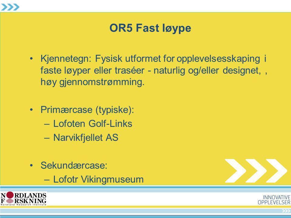 OR5 Fast løype Kjennetegn: Fysisk utformet for opplevelsesskaping i faste løyper eller traséer - naturlig og/eller designet, , høy gjennomstrømming.