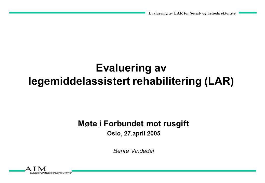 Evaluering av legemiddelassistert rehabilitering (LAR)