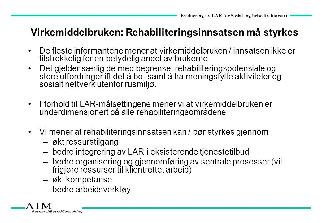 Virkemiddelbruken: Rehabiliteringsinnsatsen må styrkes