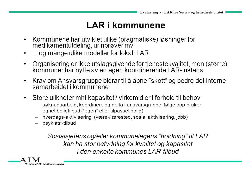 LAR i kommunene Kommunene har utviklet ulike (pragmatiske) løsninger for medikamentutdeling, urinprøver mv.