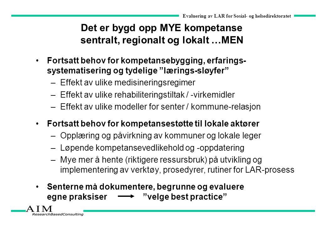 Det er bygd opp MYE kompetanse sentralt, regionalt og lokalt …MEN