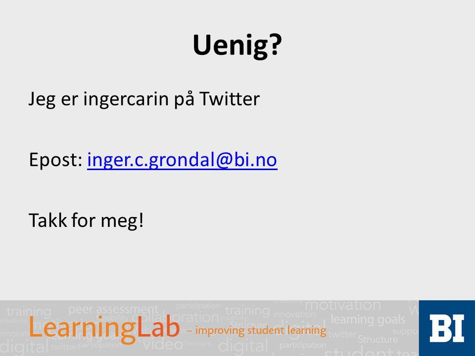 Uenig Jeg er ingercarin på Twitter Epost: inger.c.grondal@bi.no Takk for meg!