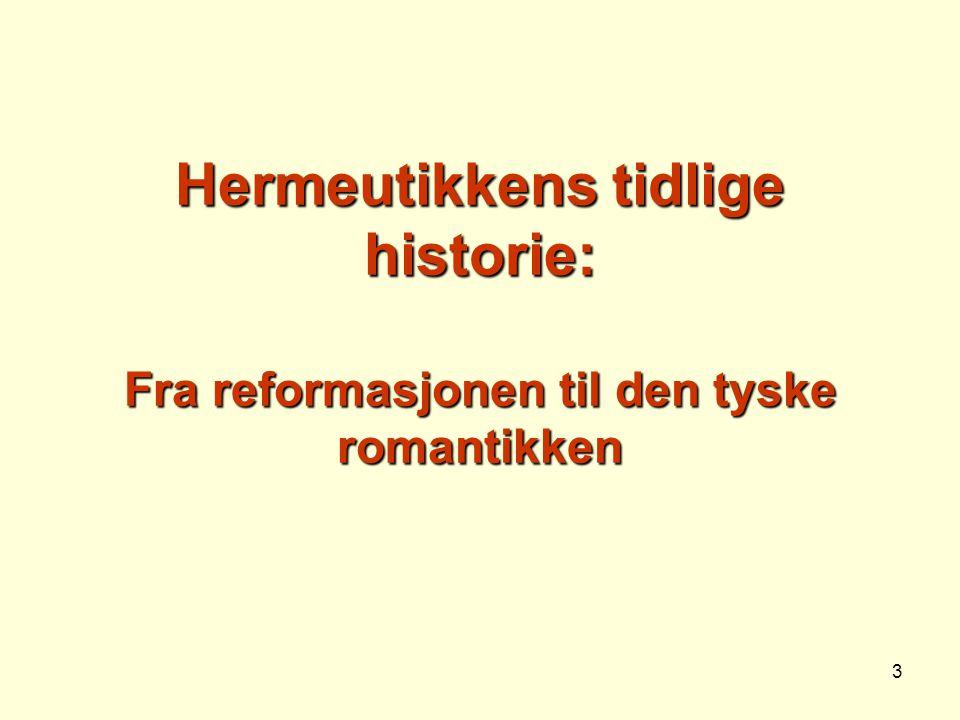 Hermeutikkens tidlige historie: Fra reformasjonen til den tyske romantikken