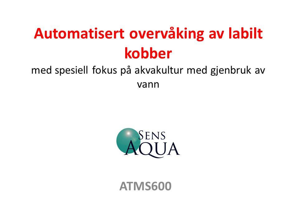 Automatisert overvåking av labilt kobber med spesiell fokus på akvakultur med gjenbruk av vann
