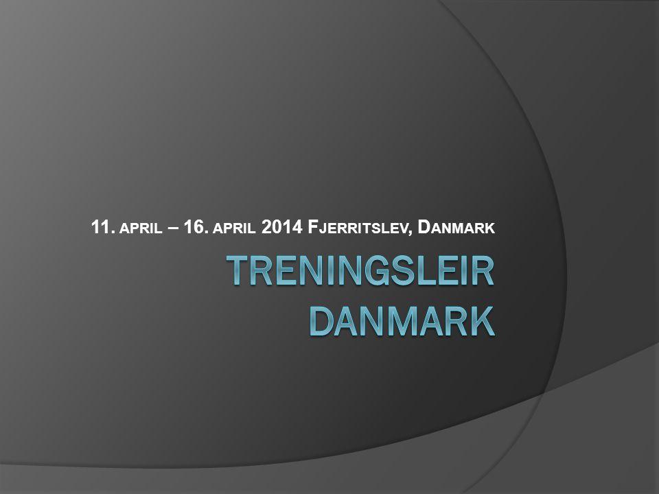 11. april – 16. april 2014 Fjerritslev, Danmark