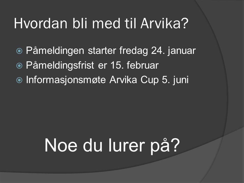 Hvordan bli med til Arvika