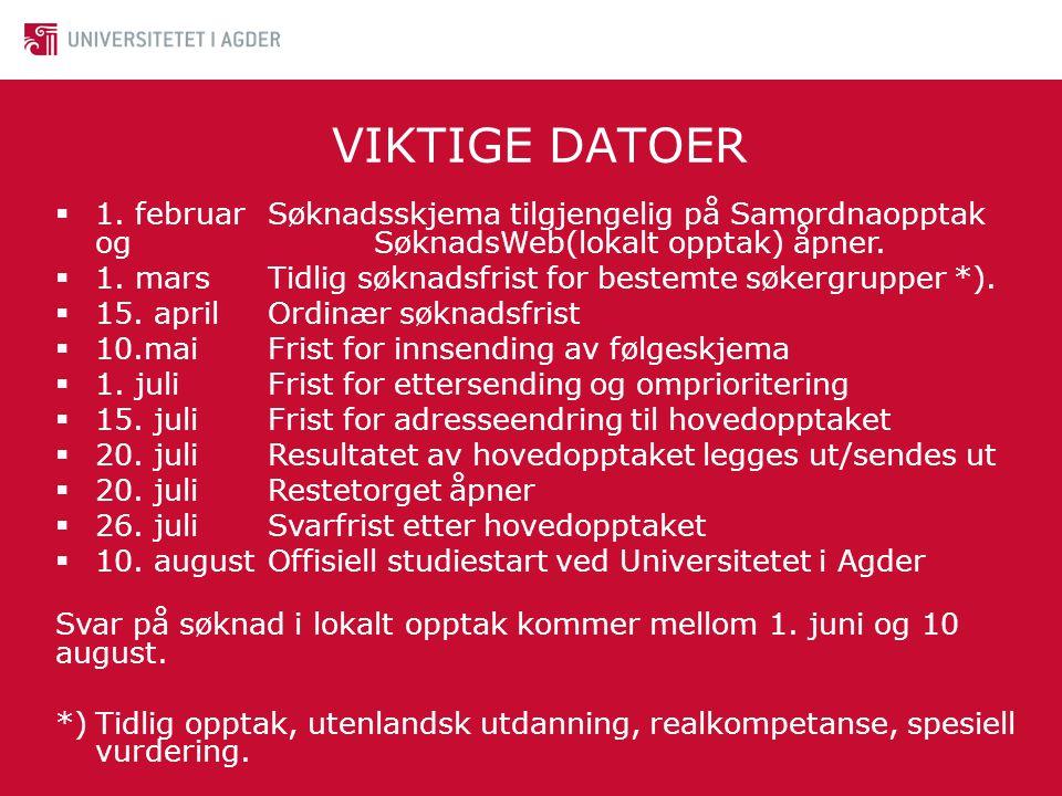 VIKTIGE DATOER 1. februar Søknadsskjema tilgjengelig på Samordnaopptak og SøknadsWeb(lokalt opptak) åpner.