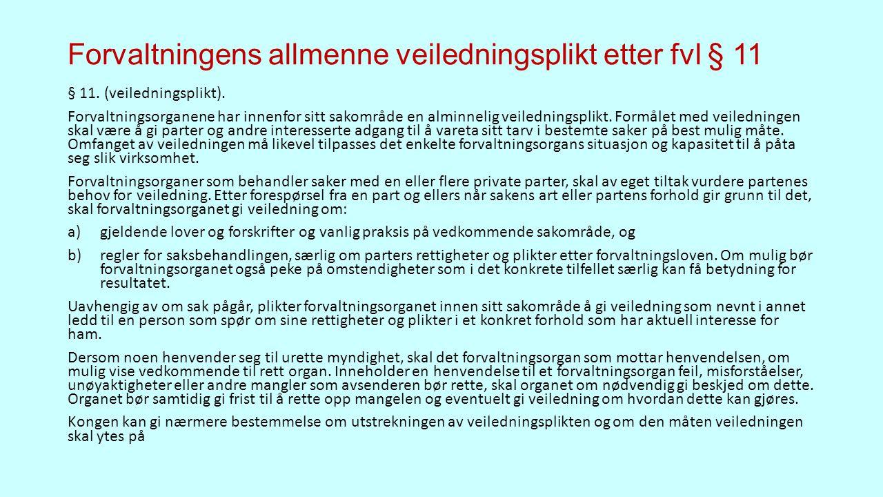 Forvaltningens allmenne veiledningsplikt etter fvl § 11