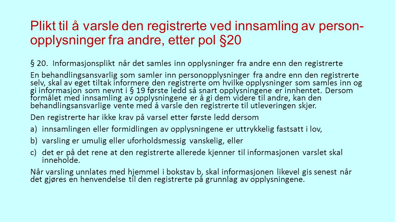 Plikt til å varsle den registrerte ved innsamling av person-opplysninger fra andre, etter pol §20