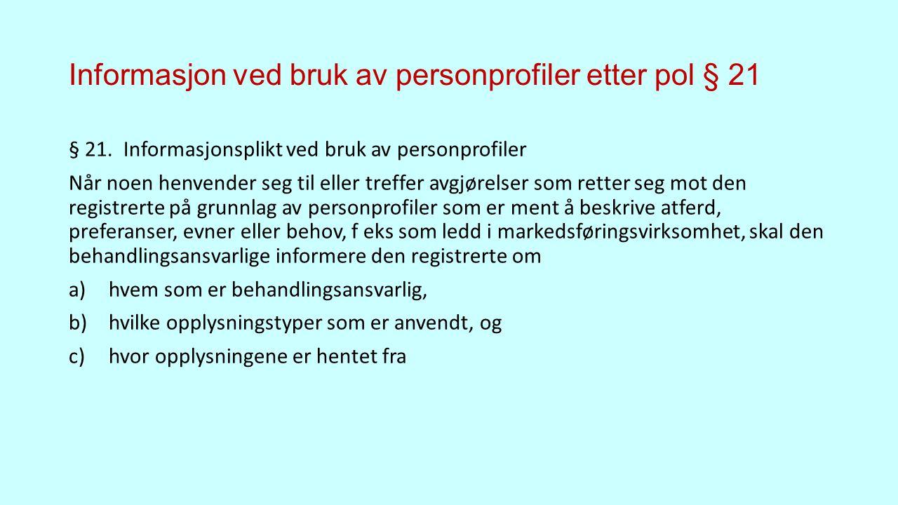 Informasjon ved bruk av personprofiler etter pol § 21