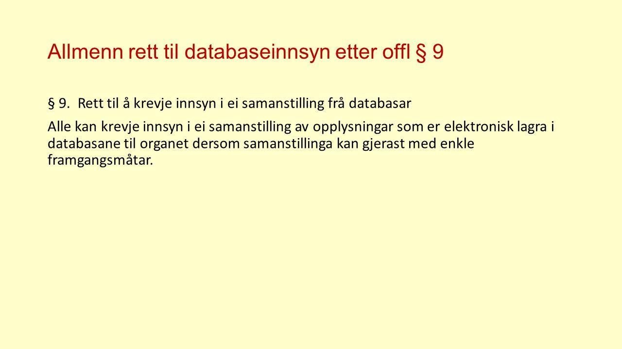 Allmenn rett til databaseinnsyn etter offl § 9