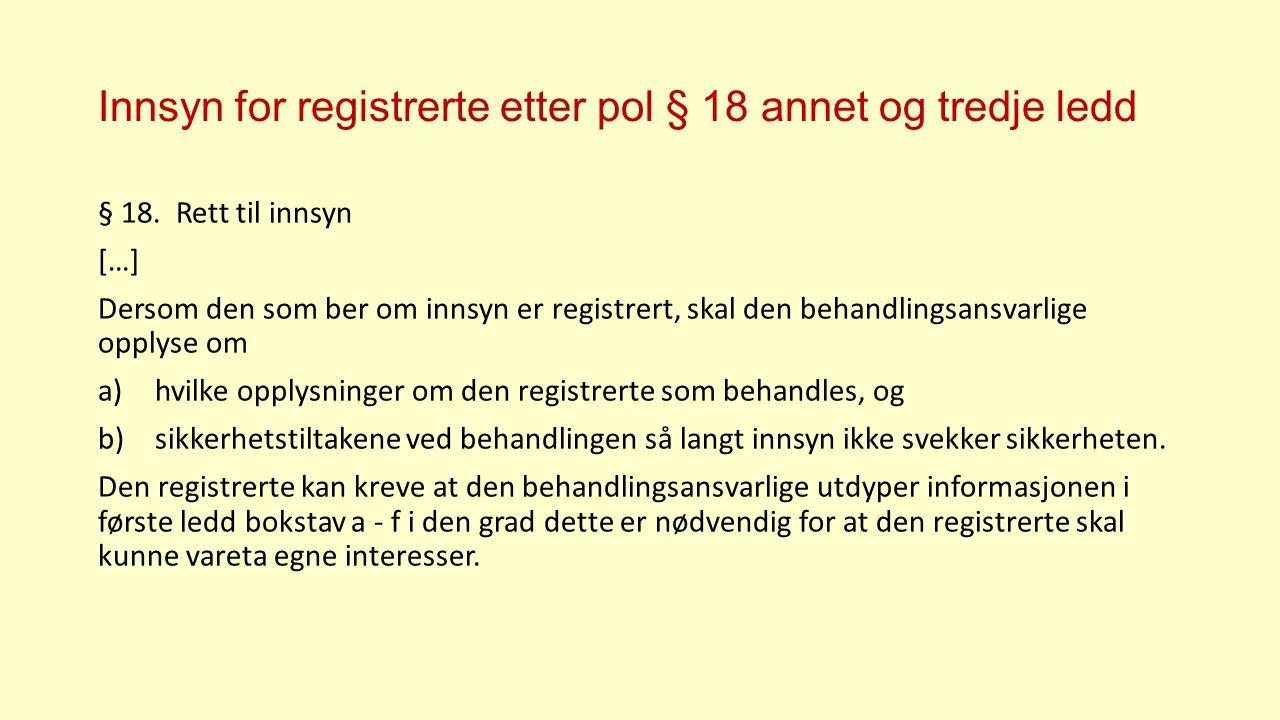 Innsyn for registrerte etter pol § 18 annet og tredje ledd