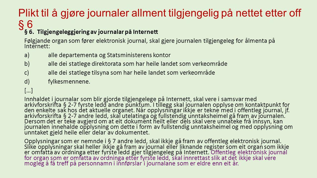 Plikt til å gjøre journaler allment tilgjengelig på nettet etter off § 6