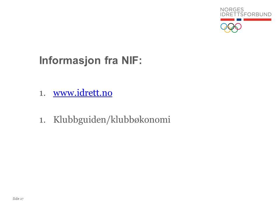 Informasjon fra NIF: www.idrett.no Klubbguiden/klubbøkonomi