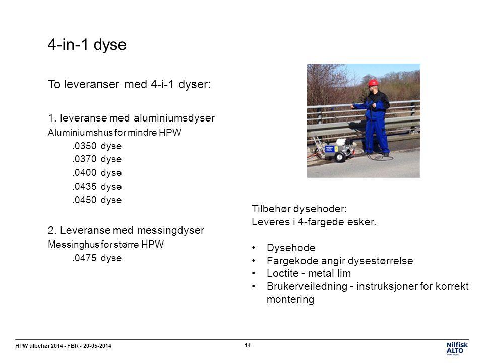 4-in-1 dyse To leveranser med 4-i-1 dyser: