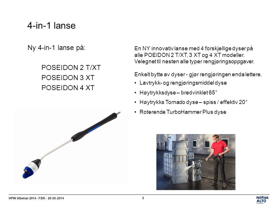 4-in-1 lanse Ny 4-in-1 lanse på: POSEIDON 2 T/XT POSEIDON 3 XT